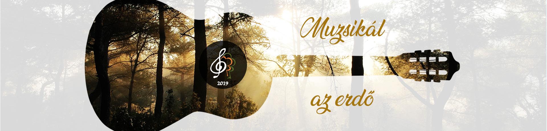 Muzsikál az erdő - Mátrai Művészeti Napok - 2019