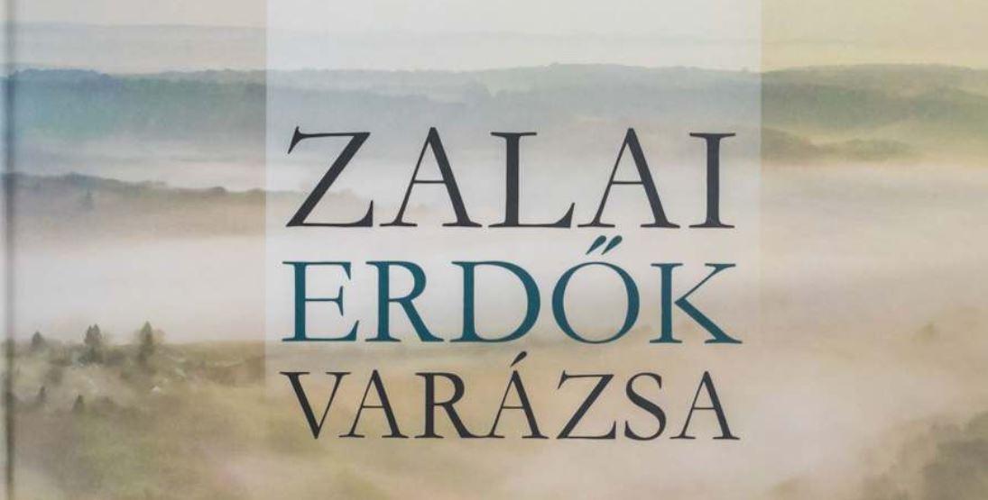 A zalai erdők varázslatos világa - jubileumi kiadvány a Zalaerdő Zrt.-től